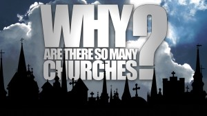 why so many churches